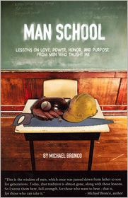 Man School: Lessons on Love, Power, Honor, and Purpose From Men Who Taught Me
