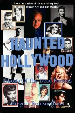 Haunted Hollywood: Ghosts of the Dead Famous