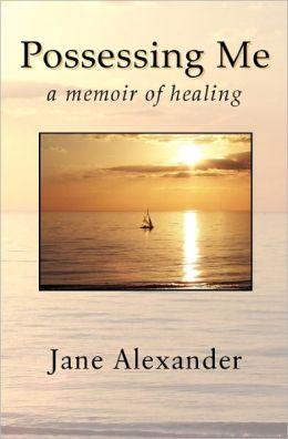 Possessing Me: A Memoir of Healing