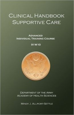 Clinical Handbook Supportive Care: Advanced Individual Training Course 91W10