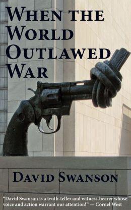 When The World Outlawed War