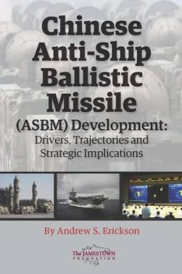 Chinese Anti-Ship Ballistic Missile (ASBM) Development: Drivers, Trajectories, and Strategic Implications