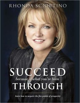 Succeed Because of What You've Been Through: Learn How to Acquire the Five Points of Prosperity