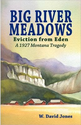Big River Meadows, Eviction from Eden