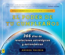 El poder de tu cumpleanos (The Power of Your Birthday): 366 dias de revelaciones astrologicas y astronomicas (366 Days of Astrological and Astronomical Revelations)