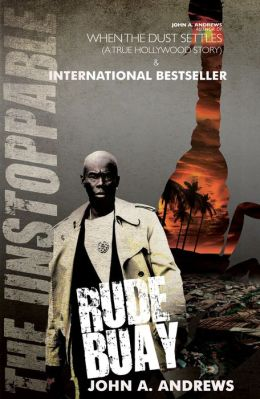 Rude Buay ... The Unstoppable