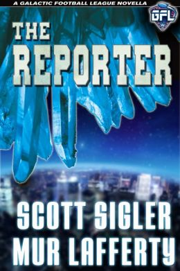 The Reporter: A Galactic Football League Novella