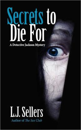 Secrets to Die For (Detective Wade Jackson Series #2)