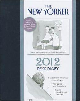 2012 New Yorker Desk Diary Calendar