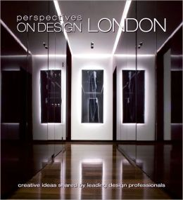 Perspectives on Design London: Creative Ideas Shared by Leading Design Professionals