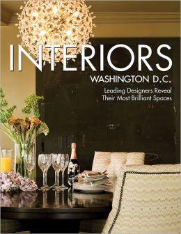 Interiors Washington D.C.: Leading Designers Reveal Their Most Brilliant Spaces