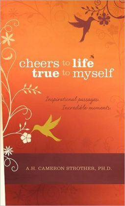 Cheers To Life - True To Myself