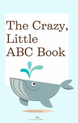 The Crazy, Little ABC Book