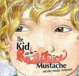 The Kid with the Red Juice Mustache and Other Nostalgic Companions