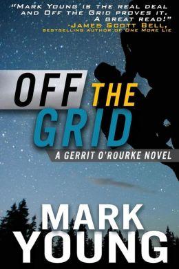 Off the Grid: (A Gerrit O'Rourke Novel)