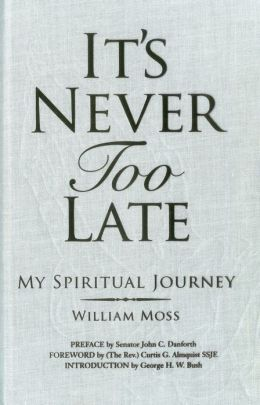 It's Never Too Late: My Spiritual Journey