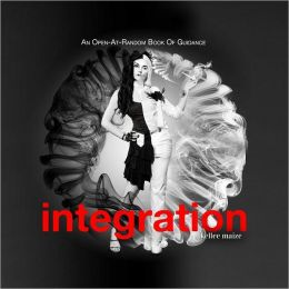 Integration: An Open-at-Random Book of Thought-Provoking Lyrics and Images