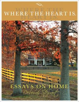 Where the Heart Is - Essays On Home