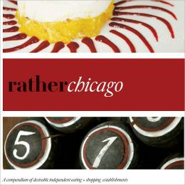 Rather Chicago: eat.shop explore > discover local gems