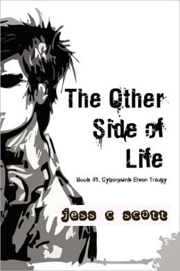 The Other Side of Life, Book #1, Cyberpunk Elven Trilogy