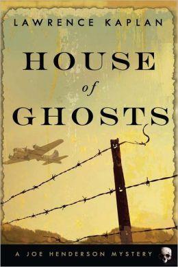 House Of Ghosts: A Joe Henderson Mystery