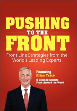 Pushing to the Front: Front Line Strategies from the World's Leading Experts
