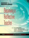 Book Cover Image. Title: Becoming a Reflective Teacher, Author: Robert J. Marzano