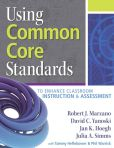 Book Cover Image. Title: Using Common Core Standards to Enhance Classroom Instruction and Assessment, Author: Robert J. Marzano