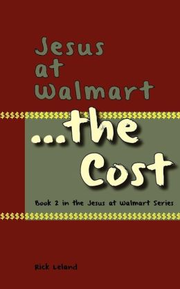 Jesus at Walmart: ... the Cost