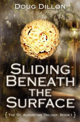Sliding Beneath The Surface [The St. Augustine Trilogy