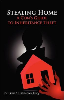 Stealing Home - A Con's Guide to Inheritance Theft