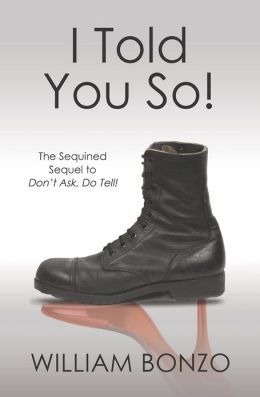 I Told You So: The Sequined Sequel to Don't Ask, Do Tell!
