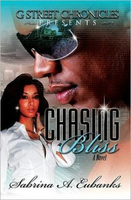 Chasing Bliss (G Street Chronicles Presents)