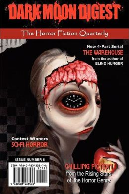 Dark Moon Digest - Issue #6: The Horror Fiction Quarterly