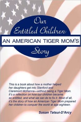 Our Entitled Children: An American Tiger Mom's Story