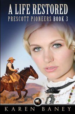 A Life Restored: Prescott Pioneers 3