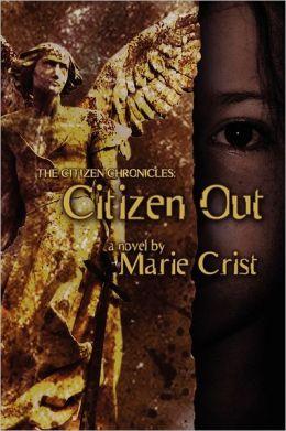 Citizen Out: The Citizen Chronicles