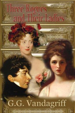 Three Rogues and Their Ladies - A Regency Trilogy