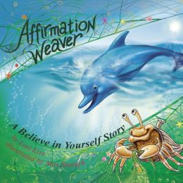 Affirmation Weaver: A Believe in Yourself Story
