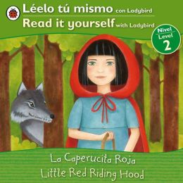 Little Red Riding Hood/La caperucita roja: Bilingual Fairy Tales (Level 2)