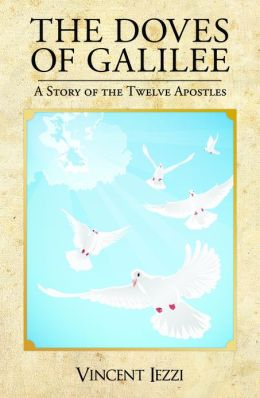 The Doves of Galilee: A Story of the Twelve Apostles