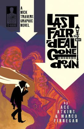 Nick Travers, Volume 1: Last Fair Deal Gone Down