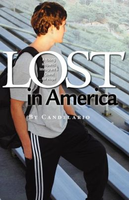 Lost in America: A Young Hispanic Immigrant's Quest for Hope