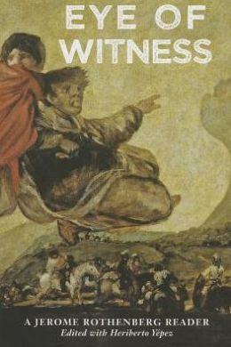 Eye Of Witness: A Jerome Rothenberg Reader