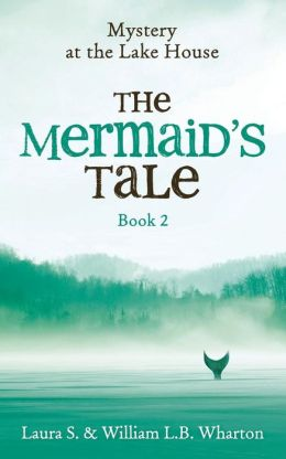Mystery at the Lake House #2: The Mermaid's Tale