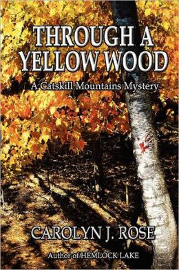Through a Yellow Wood: A Catskill Mountains Mystery