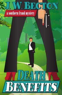 Death Benefits (Southern Fraud Thriller #2)