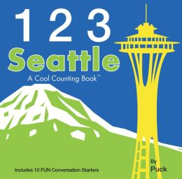 123 Seattle: A Cool Counting Book