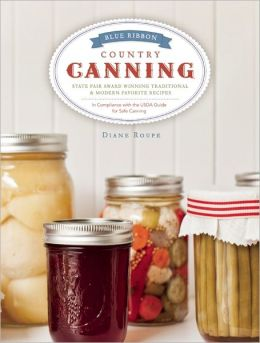 Blue Ribbon Country Canning: Traditional and New Favorites