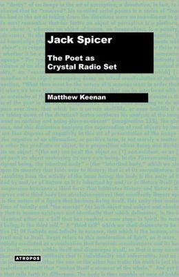 Jack Spicer: The Poet as Crystal Radio Set